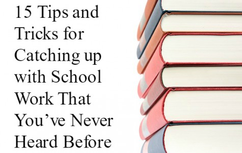 OPINION: 15 Tips and Tricks for Catching up with School Work -That You've Never Heard Before