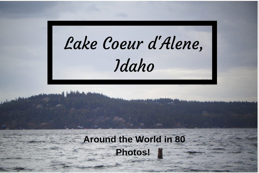 Student+Submission%3A+Lake+Coeur+d%27Alene%2C+Idaho%21