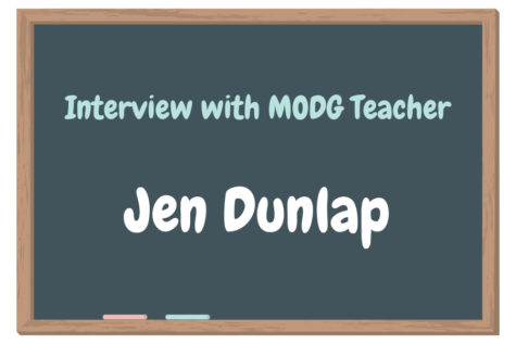 Interview with Jen Dunlap, MODG Teacher